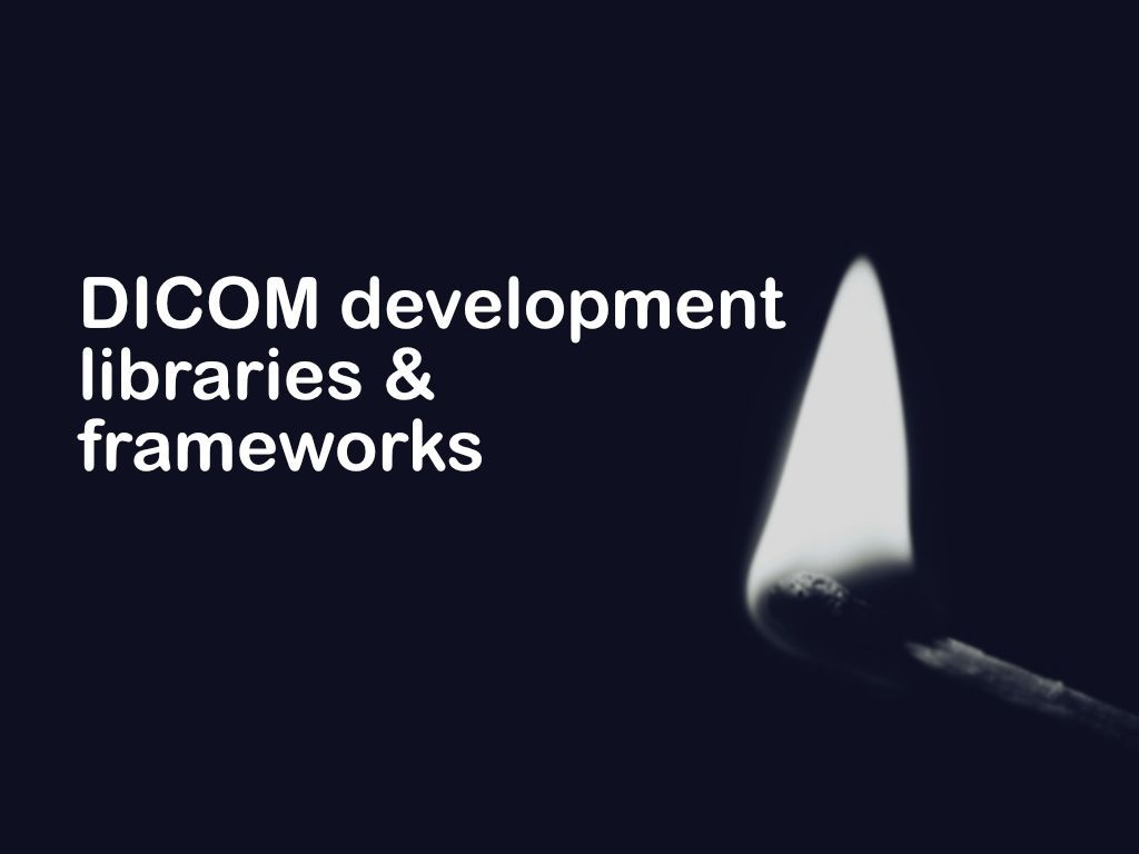DICOM development libraries and frameworks for Python,C++