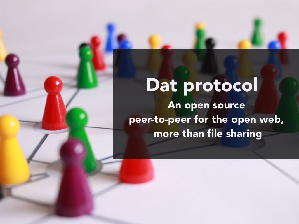 Dat protocol: an open source peer-to-peer for the open web, more than file sharing