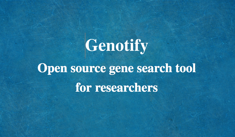 Genotify: An open source gene search tool for researchers