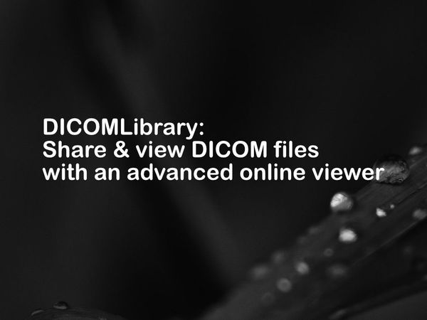 DICOMLibrary: Share & view DICOM files with an advanced online viewer