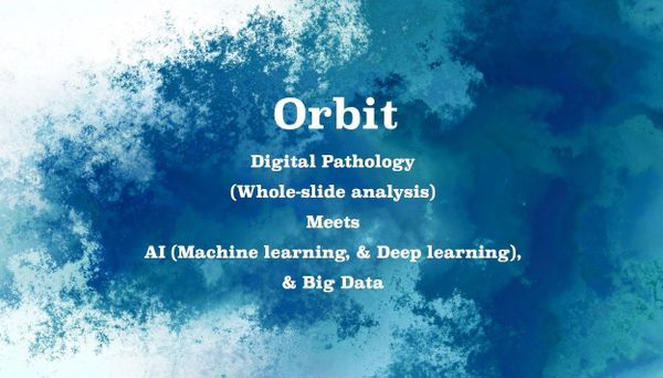 Orbit: Digital Pathology meets AI (Machine learning & Deep learning) & Big Data with Open-source flavour